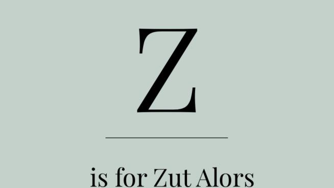 Z is for Zut Alors!